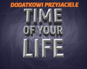 Time of your Life – dodatkowe karty przyjaciół